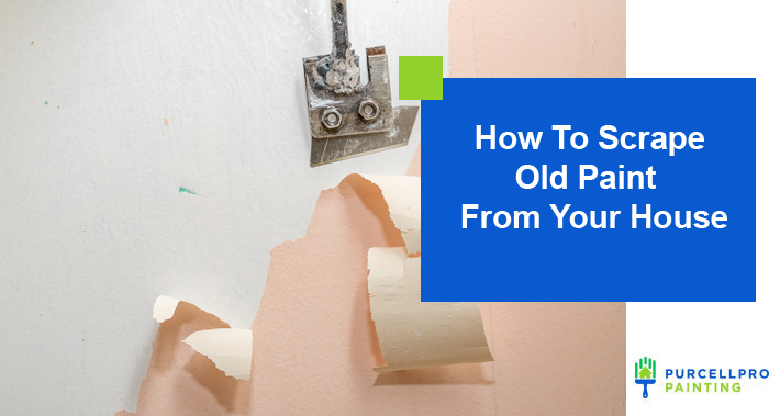 How To Scrape Old Paint From Your House | Purcellpro Painting | Willow Grove PA Painter Services