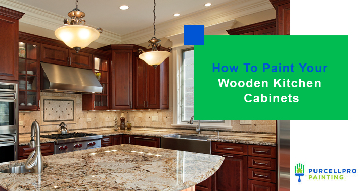 How To Paint Your Wooden Kitchen Cabinets | Purcellpro Painting | Willow Grove PA Painter Services
