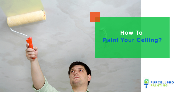 How To Paint Your Ceiling | Purcellpro Painting | Willow Grove PA Painter Services
